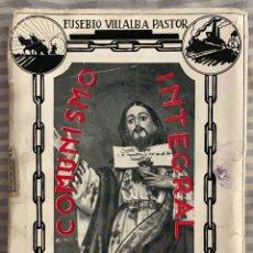 Libros antiguos: EUSEBIO VILLALBA PASTOR. COMUNISMO INTEGRAL CRISTIANO. MADRID 1935. FIRMA Y DEDICATORIA DEL AUTOR. Lote 260293260