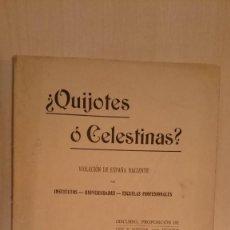Libros antiguos: ¿QUIJOTES O CELESTINAS? VIOLACION DE ESPAÑA NACIENTE POR INSTITUTOS-UNIVERSIDADES-ESCUELAS. Lote 260563495