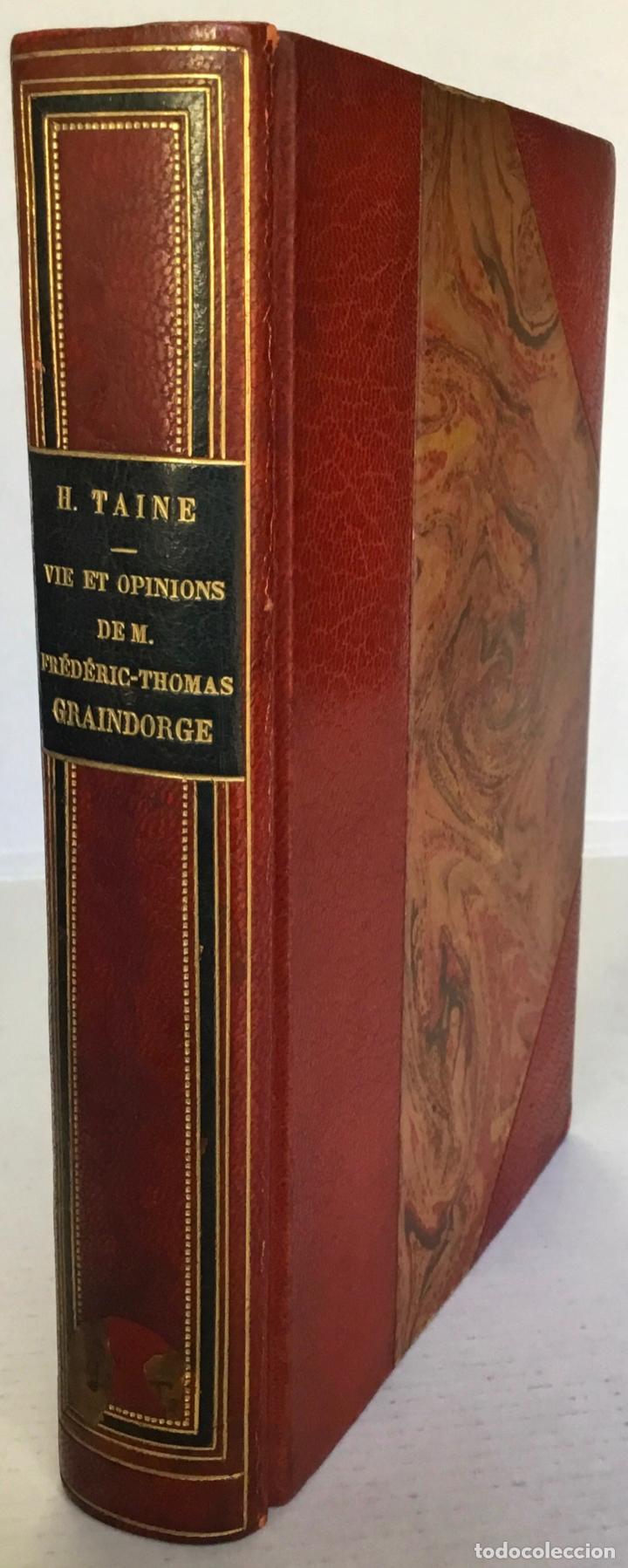 VIE ET OPINIONS DE M. FRÉDÉRIC-THOMAS GRAINDORGE. NOTES SUR PARIS. RECUEILLIES ET PUBLIÉES PAR... (Libros Antiguos, Raros y Curiosos - Pensamiento - Política)
