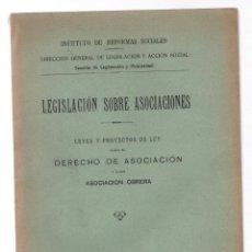 Libros antiguos: LEGISLACION SOBRE ASOCIACIONES. LEYES Y PROYECTOS DE LEY SOBRE EL DERECHO DE ASOCIACION 1922. Lote 262389805