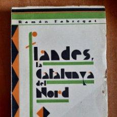 Livres anciens: 1ª EDICIÓN 1932 , FLANDES. LA CATALUNYA DEL NORD - RAMÓN FABREGAT. Lote 265843939