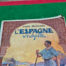 Libros antiguos: IMPRESIONANTE LIBRO L'ESPAGNE VIVANTE. EUGĒNE JOLICLERC. V. BLASCO IBÁÑEZ. CON FOTOGRAFÍAS.. Lote 267877859