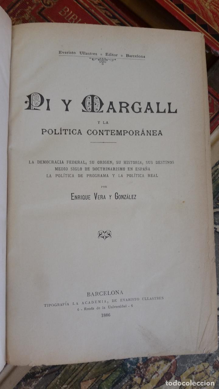 Libros antiguos: 1886 - ENRIQUE VERA Y GONZÁLEZ - Pi y Margall y la política contemporánea - 2 TOMOS - Foto 2 - 268312664
