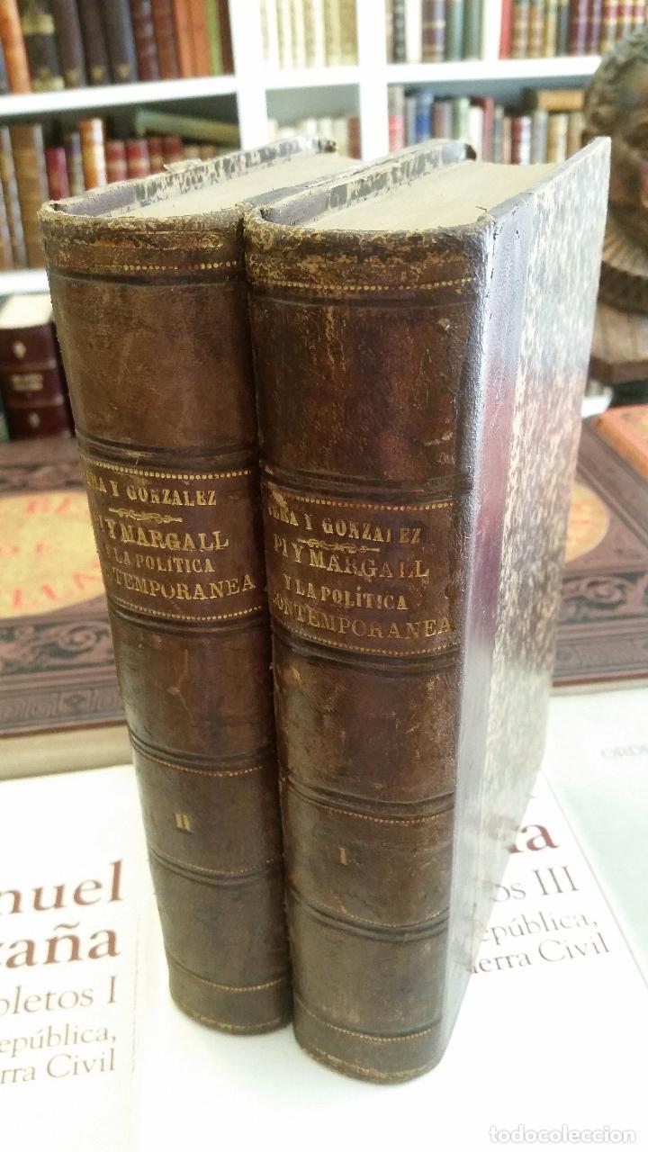 1886 - ENRIQUE VERA Y GONZÁLEZ - PI Y MARGALL Y LA POLÍTICA CONTEMPORÁNEA - 2 TOMOS (Libros Antiguos, Raros y Curiosos - Pensamiento - Política)