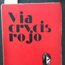Libros antiguos: VIA CRUCIS ROJO, 1930. Lote 268815619