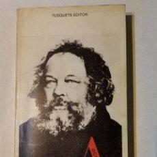 Libros antiguos: LIBRO LA ANARQUÍA SEGÚN BAKUNIN. SAM DOLGOFF. TUSQUETS EDITOR. ACRACIA. VOLUMEN 9. 1976. Lote 268910334