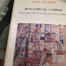 Libros antiguos: BUSCANDO EL CAMINO: REFLEXIONES SOBRE LA NOVELA POLICÍACA EN ESPAÑA. (SILVESTRI, LAURA). BERCIMUEL. Lote 269039968