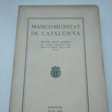 Libros antiguos: MANCOMUNITAT DE CATALUNYA (1918) - RESUM DELS ACORDS DEL CONSELL.... Lote 269141443