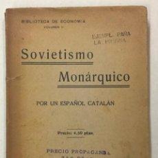 Libros antiguos: SOVIETISMO MONÁRQUICO.. Lote 123151670