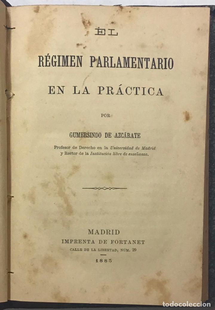 Libros antiguos: EL RÉGIMEN PARLAMENTARIO EN LA PRÁCTICA. - AZCÁRATE, Gumersindo de. - Foto 2 - 123159987