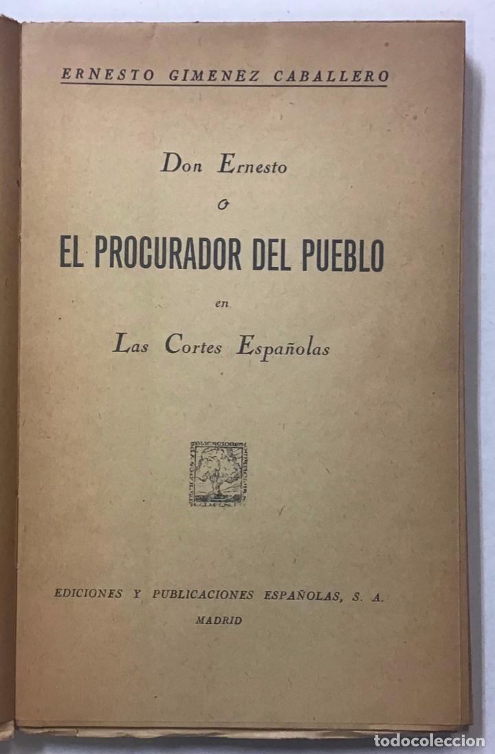 Libros antiguos: DON ERNESTO O EL PROCURADOR DEL PUEBLO EN LAS CORTES ESPAÑOLAS. - GIMÉNEZ CABALLERO, Ernesto. - Foto 2 - 123194516