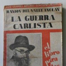 Libros antiguos: 196,, LOS GRANDES AUTORES CONTEMPORANEOS, LA GUERRA CARLISTA POR RAMON DEL VALLE INCLAN. Lote 270586183