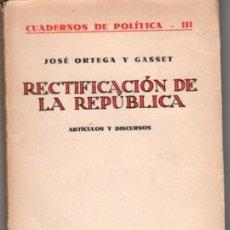 """Libri antichi: 1ª EDICIÓN DE """"RECTIFICACIÓN DE LA REPÚBLICA"""" DE JOSÉ ORTEGA Y GASSET. Lote 272733593"""