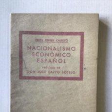Libros antiguos: NACIONALISMO ECONÓMICO ESPAÑOL. CONFERENCIA PRONUNCIADA EN 18 DE MAYO DE 1934, A REQUERIMIENTO DE DE. Lote 123187660