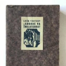 Libros antiguos: ¿ADONDE VA INGLATERRA? EUROPA Y AMERICA. - TROTSKY, LEON.. Lote 123254130