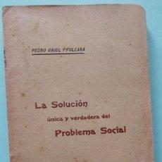 Libros antiguos: LLANÇA LLANSA EMPORDÀ GIRONA P. ORIOL. LA SOLUCION UNICA Y VERDADERA DEL PROBLEMA SOCIAL 1903. Lote 274909568