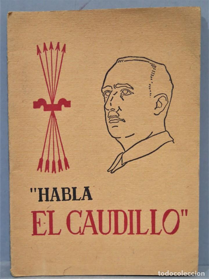 HABLA EL CAUDILLO. EDITORA NACIONAL. SOPENA (Libros Antiguos, Raros y Curiosos - Pensamiento - Política)