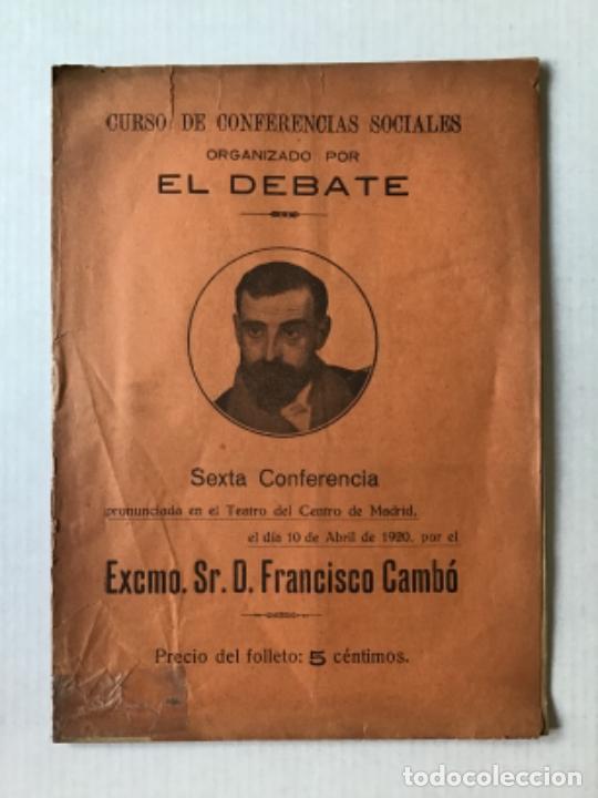 CURSO DE CONFERENCIAS SOCIALES ORGANIZADO POR EL DEBATE. SEXTA CONFERENCIA PRONUNCIADA EN EL TEATRO (Libros Antiguos, Raros y Curiosos - Pensamiento - Política)