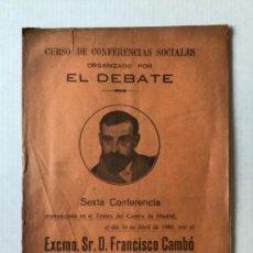 Libros antiguos: CURSO DE CONFERENCIAS SOCIALES ORGANIZADO POR EL DEBATE. SEXTA CONFERENCIA PRONUNCIADA EN EL TEATRO. Lote 123170163