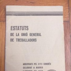 Libros antiguos: ESTATUTS DE LA UNIÓ GENERAL DE TREBALLADORS 1932. Lote 276598473