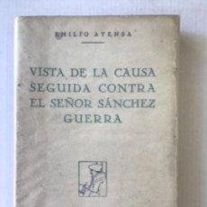Libros antiguos: VISTA DE LA CAUSA SEGUIDA CONTRA EL SEÑOR SÁNCHEZ GUERRA. - AYENSA, EMILIO.. Lote 123159634