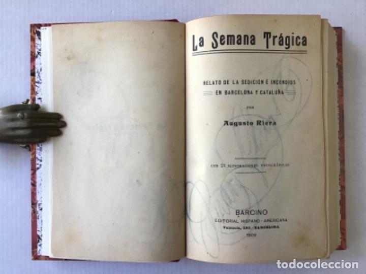 Libros antiguos: LA SEMANA TRÁGICA. Relato de la sedición é incendios en Barcelona y Cataluña. - RIERA, Augusto. - Foto 2 - 123237486