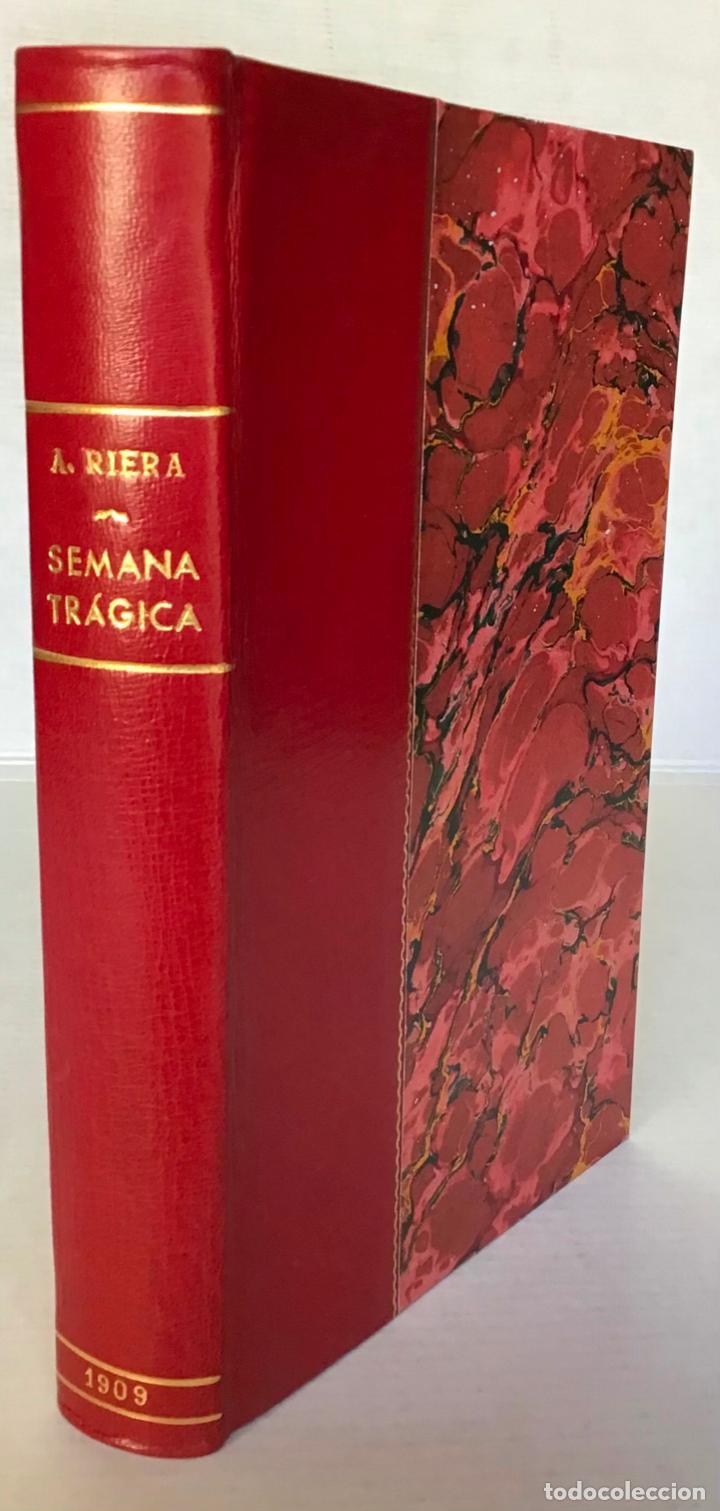 LA SEMANA TRÁGICA. RELATO DE LA SEDICIÓN É INCENDIOS EN BARCELONA Y CATALUÑA. - RIERA, AUGUSTO. (Libros Antiguos, Raros y Curiosos - Pensamiento - Política)