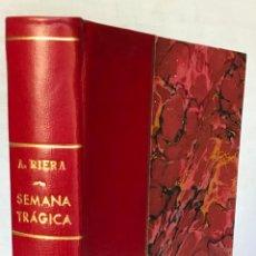 Libros antiguos: LA SEMANA TRÁGICA. RELATO DE LA SEDICIÓN É INCENDIOS EN BARCELONA Y CATALUÑA. - RIERA, AUGUSTO.. Lote 123237486