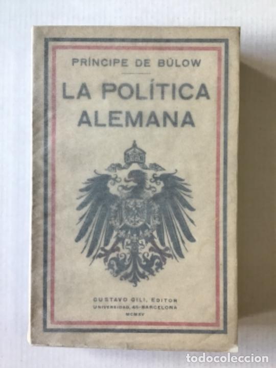 LA POLÍTICA ALEMANA. - BÜLOW, PRÍNCIPE DE. (Libros Antiguos, Raros y Curiosos - Pensamiento - Política)