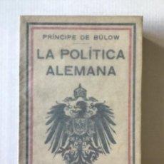 Libros antiguos: LA POLÍTICA ALEMANA. - BÜLOW, PRÍNCIPE DE.. Lote 123168612
