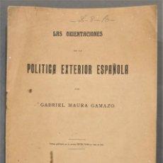 Libros antiguos: 1907.- LAS ORIENTACIONES DE LA POLITICA EXTERIOR ESPAÑOLA. GABRIEL MAURA. Lote 277089238