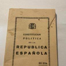 Libros antiguos: CONSTITUCIÓN POLÍTICA DE LA REPÚBLICA ESPAÑOLA (1931). Lote 277169698