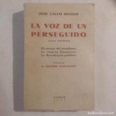 Libros antiguos: LA VOZ DE UN PERSEGUIDO. TOMO I. CALVO SOTELO, JOSÉ. Lote 277493933