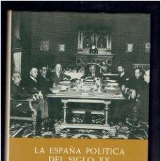 Libros antiguos: LA ESPAÑA POLITICA DEL SIGLO XX EN FOTOGRAFIAS Y DOCUMENTOS PLAZA Y JANE EDITORES S.A.2 EDICION 1975. Lote 277512548