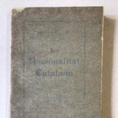 Libros antiguos: LA NACIONALITAT CATALANA. - PRAT DE LA RIBA, ENRICH.. Lote 123232856