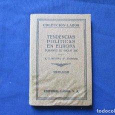 Libros antiguos: COLECCIÓN LABOR N.º 8 (IX) / TENDENCIAS POLÍTICAS EN EUROPA DURANTE EL SIGLO XIX / 2ª EDICIÓN 1930. Lote 277580658