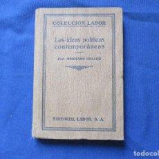 Libros antiguos: COLECCIÓN LABOR N.º 239 (IX) / LAS IDEAS POLÍTICAS CONTEMPORÁNEAS / PROF. HERMANN HELLER / 1930. Lote 277586648
