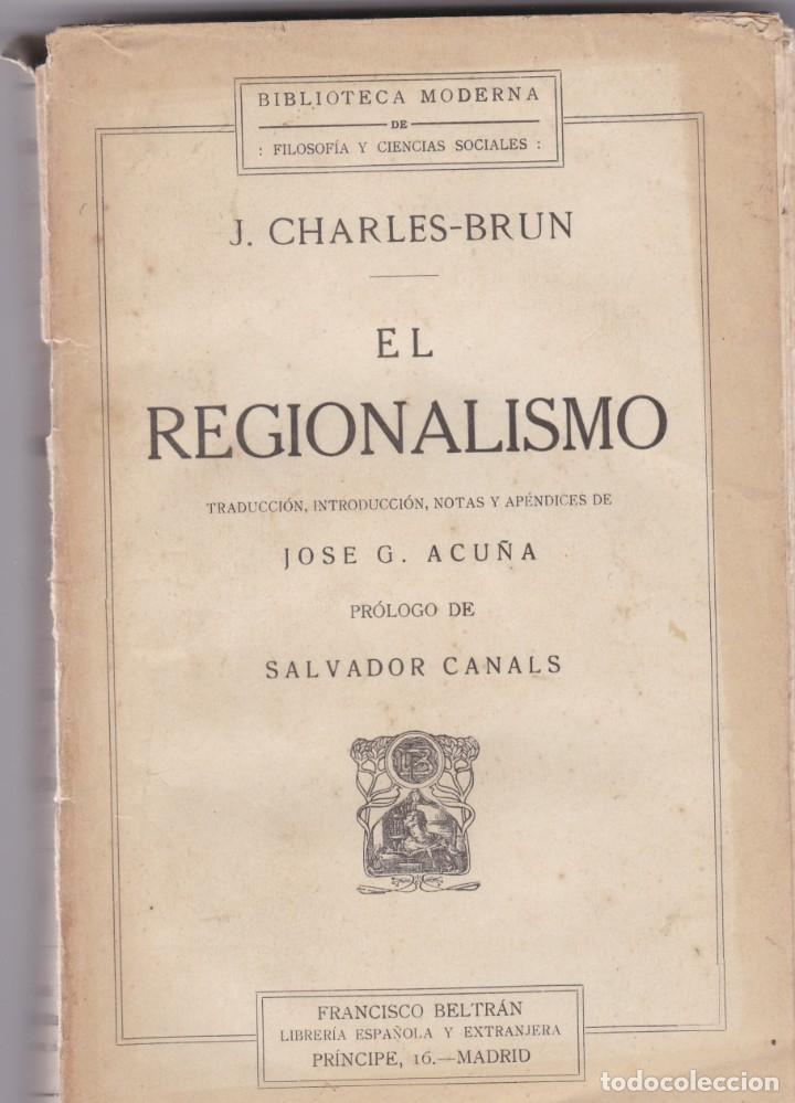 JOSÉ G. ACUÑA: EL REGIONALISMO (Libros Antiguos, Raros y Curiosos - Pensamiento - Política)