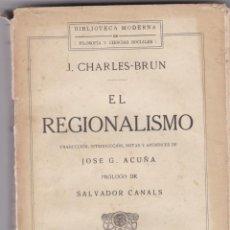 Libros antiguos: JOSÉ G. ACUÑA: EL REGIONALISMO. Lote 279436078