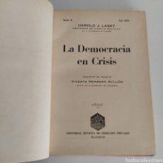 Libri antichi: LA DEMOCRACIA EN CRISIS HAROLD J LASKY REVISTA DE DERECHO PRIVADO. Lote 283653983