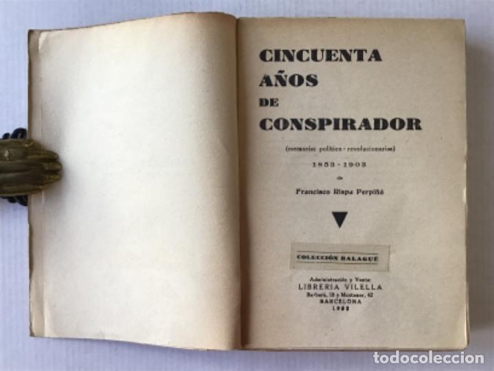 Libros antiguos: CINCUENTA AÑOS DE CONSPIRADOR. Memorias político-revolucionarias. 1853-1903. - RISPA PERPIÑÁ, Franci - Foto 2 - 123237774