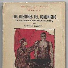 Libri antichi: ARMANDO LEBRÚN . LOS HORRORES DEL COMUNISMO. LA DICTADURA DEL PROLETARIADO. Lote 284553043