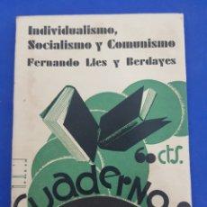 Libri antichi: CUADERNOS DE CULTURA, INDIVIDUALISMO ,SOCIALISMO Y COMUNISMO ,AÑO 1932. Lote 286162168