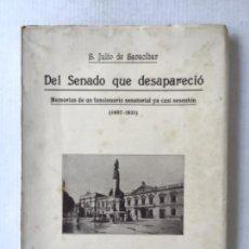 Libros antiguos: DEL SENADO QUE DESAPARECIÓ. MEMORIAS DE UN FUNCIONARIO SENATORIAL, YA CASI SESENTÓN (1897-1931). - S. Lote 123245927