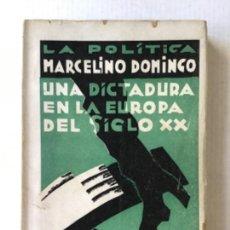 Libros antiguos: UNA DICTADURA EN LA EUROPA DEL SIGLO XX. - DOMINGO, MARCELINO.. Lote 123182452