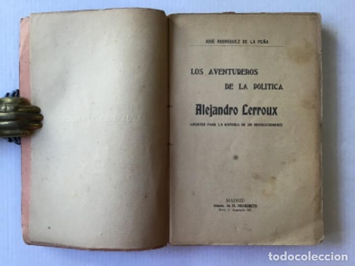 Libros antiguos: LOS AVENTUREROS DE LA POLÍTICA. ALEJANDRO LERROUX. (Apuntes para la historia de un revolucionario.) - Foto 2 - 123238774