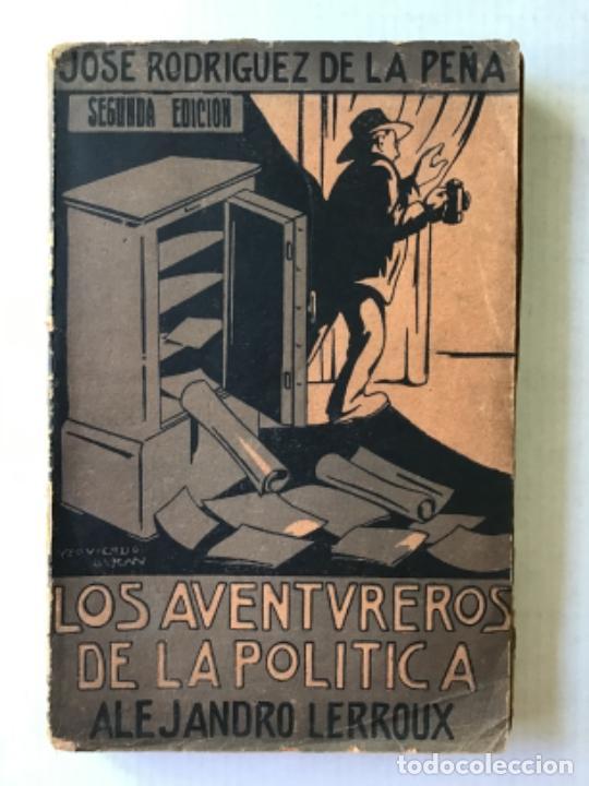LOS AVENTUREROS DE LA POLÍTICA. ALEJANDRO LERROUX. (APUNTES PARA LA HISTORIA DE UN REVOLUCIONARIO.) (Libros Antiguos, Raros y Curiosos - Pensamiento - Política)