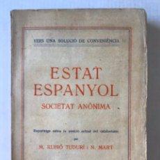 Libros antiguos: VERS UNA SOLUCIÓ DE CONVENIÈNCIA. ESTAT ESPANYOL SOCIETAT ANÒNIMA. REPORTATGE SOBRE LA POSICIÓ.... Lote 123241251