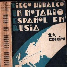 Libros antiguos: DIEGO HIDALGO : UN NOTARIO ESPAÑOL EN RUSIA (CENIT, 1929). Lote 288206553