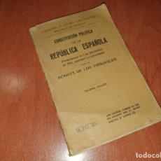 Libros antiguos: CONSTITUCION POLITICA DE LA REPUBLICA ESPAÑOLA, GONGORA 1931. Lote 288314483